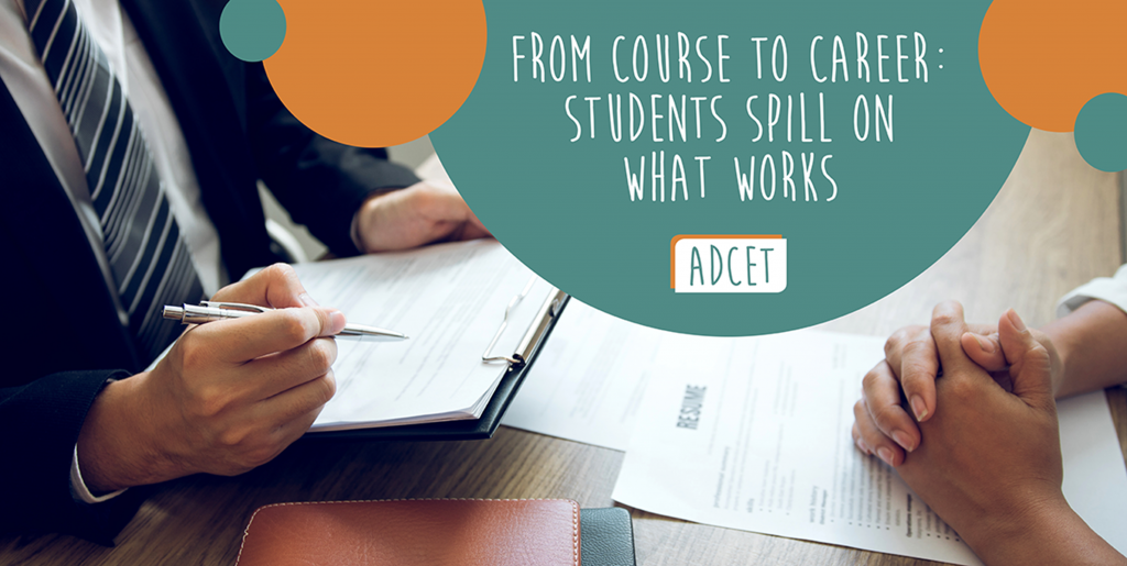 From Course to Career: student spill on what works article from ADCET